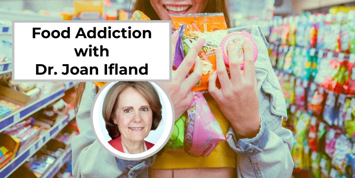 Ep 30 Interview with Dr. Joan Ifland – Food Addiction